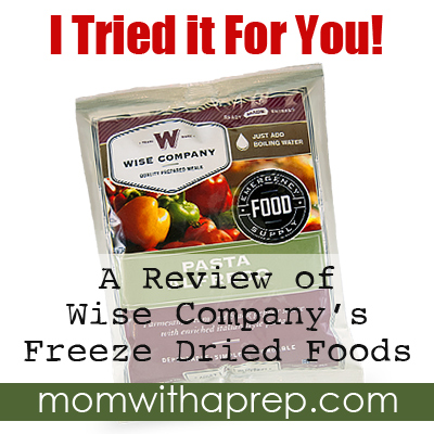 She tried it for you!! A Wise Company Freeze Dried Food Review by {Mom with a Prep}