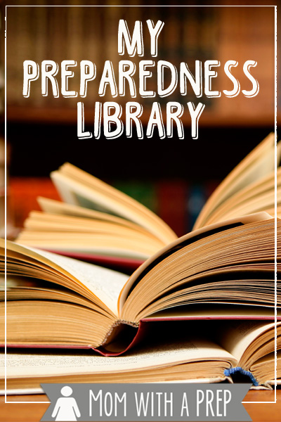 Mom with a PREP - My PREParedness Library -- a list of books from Preparedness, Homesteading, Medical, Food Storage, Fiction and children's books to keep your family PREPared. #readingisfun #library #preprare4life