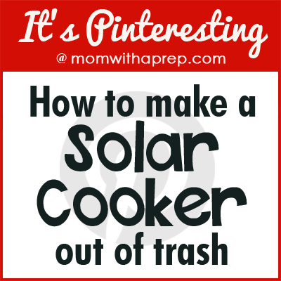 How to Make a Solar Cooker Out of Trash  |  {Mom with a Prep}