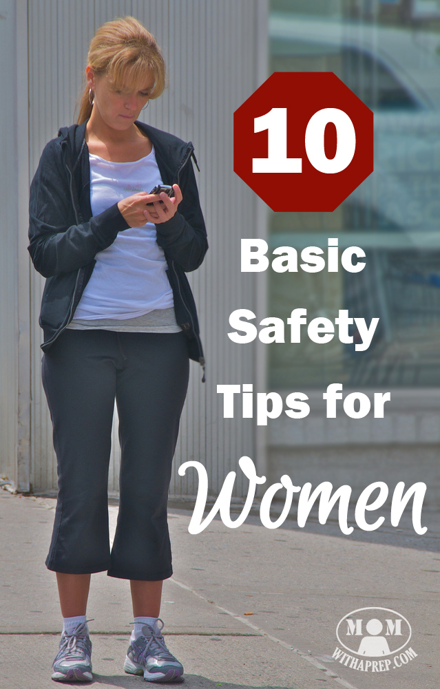 STOP! Are you neglecting these 10 Basic Safety Tips for Women!? Get the lowdown on how to protect yourself better, everyday!