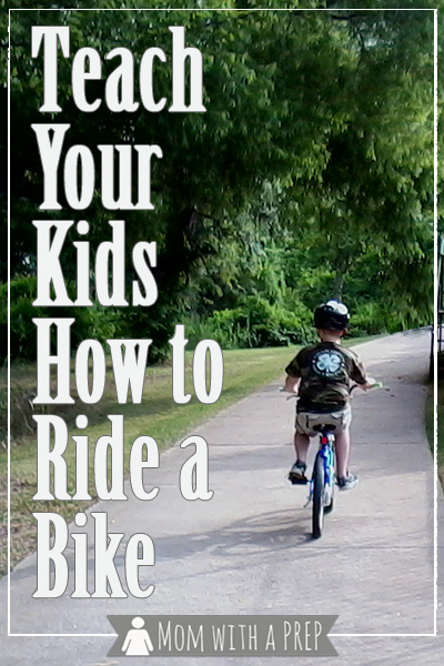 Mom with a PREP || One of the greatest freedoms a child encounters is the day he's learned to ride his bike and sets off on his own. Build his self-confidence and skill so that he can use them in the case of emergency!