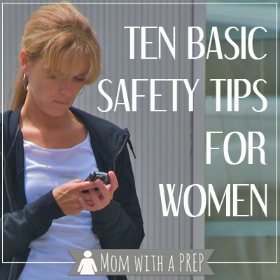 Mom with a PREP | The best self defense is to be aware - 10 Basic Safety Tips for Women
