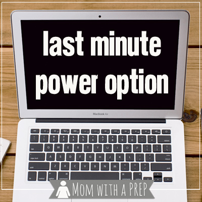 Mom with a PREP | Last Minute Power Option for your computer when there's a power outage -- and yes, you'll still have time to update Facebook or check Pinterest!
