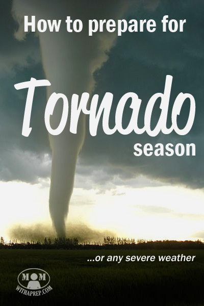 You can help your family prepare for Tornado Season, or any severe weather, with these handy tips from Mom with a PREP.