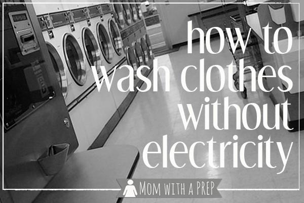 How to Wash Clothes without Electricity - Off Grid Options |  {Mom with a Prep}
