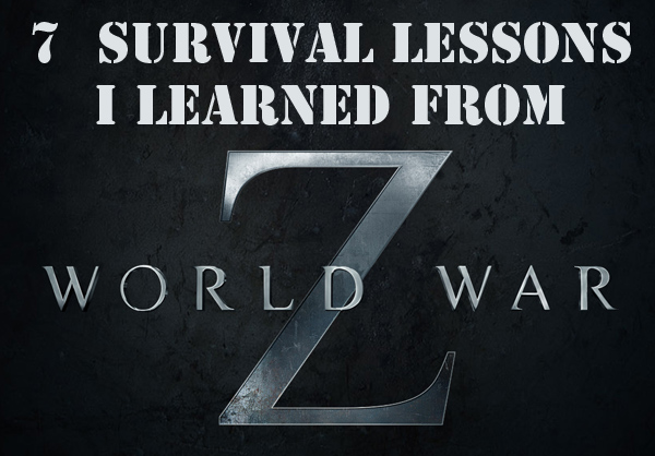 Lessons I learned from World War Z the Movie