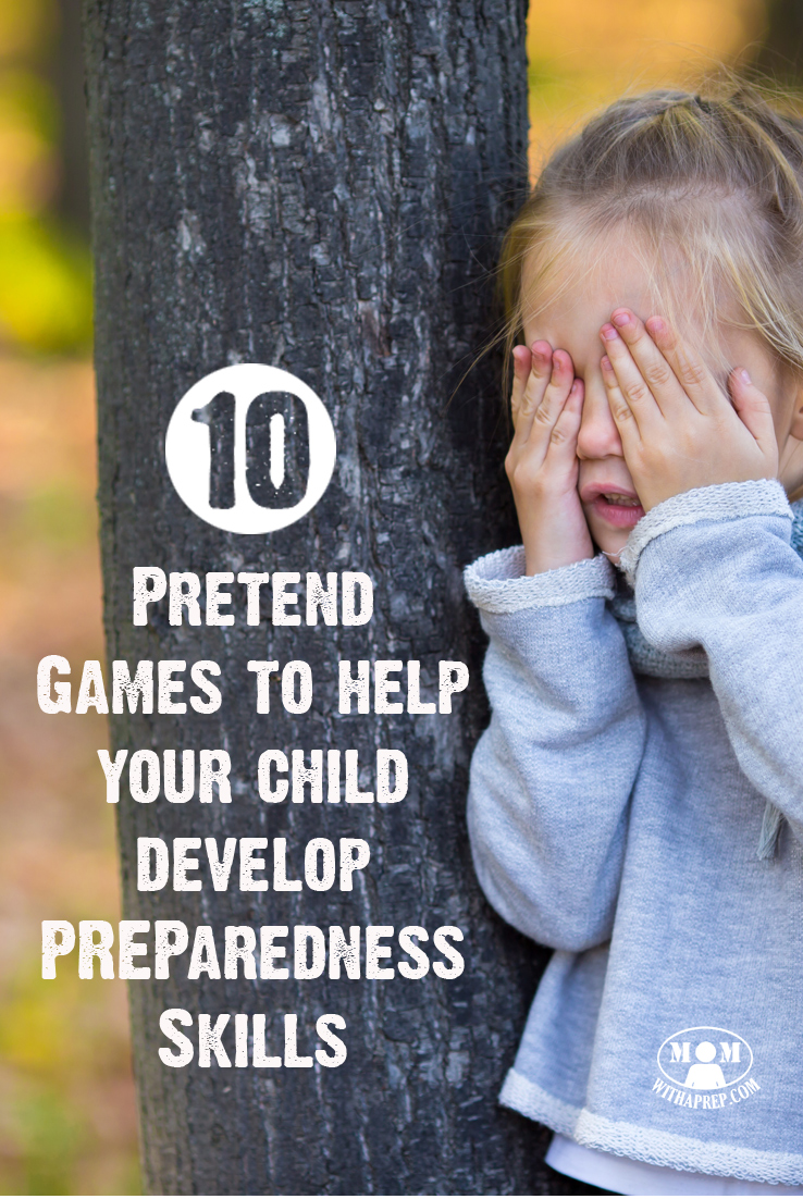 Did you know that many of the pretend games you played as a kid can actually help you with PREParedness & Survival skills? Be sure to teach them to your kids as non-threatening ways to learn to be more PREPared. This list will get you started with ideas...