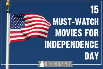 Mom with a PREP | 15 Must-Watch Movies for Independence Day