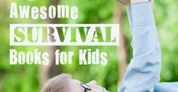 20 + Awesome Survival Books for Kids