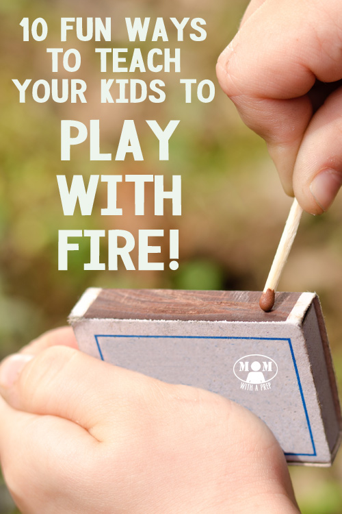 Caution: Extreme Parenting here: Teach Your Child to Play with Fire aka 10 Fun Ways to Start a Fire with Kids | {Mom with a Prep}