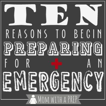 Mom with a PREP | Think it's all about the Zombie Apocalypse? Think again. Here are ten REAL reasons to begin preparing for an emergency TODAY!