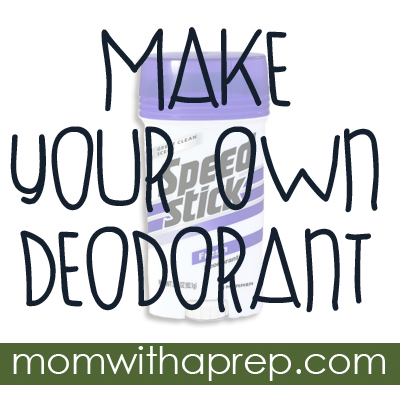 Mom with a PREP | How to make your own deodorant. Why the heck would you want to do that?
