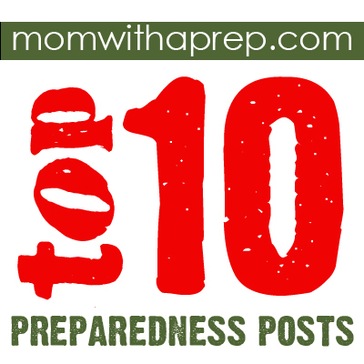 Mom with a Prep's Top 10 Preparedness Posts