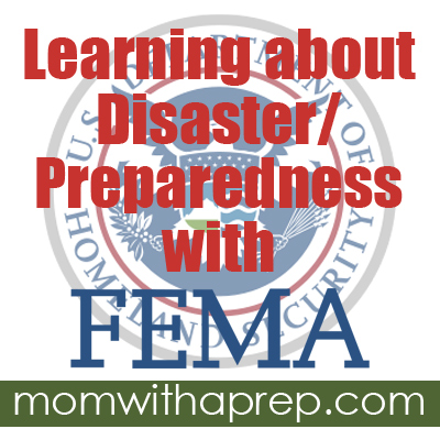 Learning Disaster Preparedness with FEMA @ Mom with a Prep