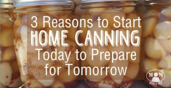 Need a reason to start home canning? Here are 3 to get you started on your way to a PREPared Pantry for your family!