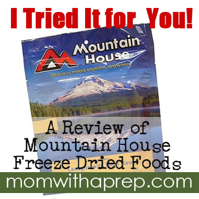 Mom with a PREP   Ever wonder how those freeze dried packets of food from the camping section of your favorite mega-store taste? I share how the Mountain House Foods brand fares and have a panel of pretty picky eaters to try them out on...