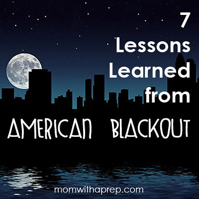 7 lessons learned from NatGeo's American Blackout | Mom with a Prep #prepper