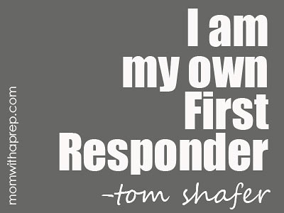 I Am My Own First Responder  |  Mom with a Prep
