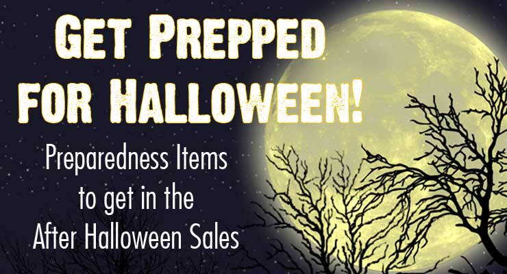 Stock up on preparedness items during the post-halloween sales! Get a list of great items to store for emergencies.