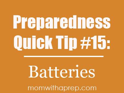 Preparedness Quick Tip #15: Back Up Your Batteries