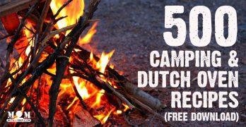 500+ FREE Camping Recipes + Dutch Oven Recipes