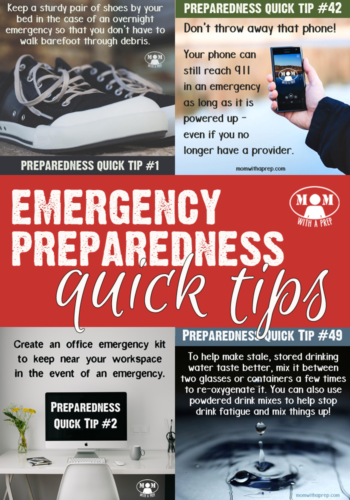 Mom with a PREP's Emergency Preparedness Quick Tips -- a collection of  short, quick steps to keeping your family prepared for any emergency.