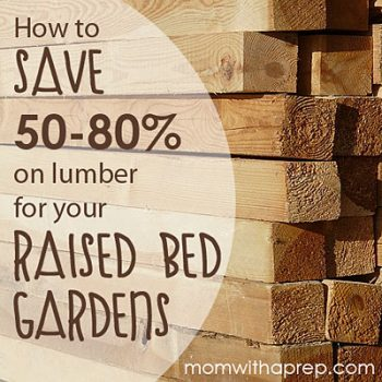 How to save BIG on lumber supplies for your raised bed / square foot garden | Mom with a Prep