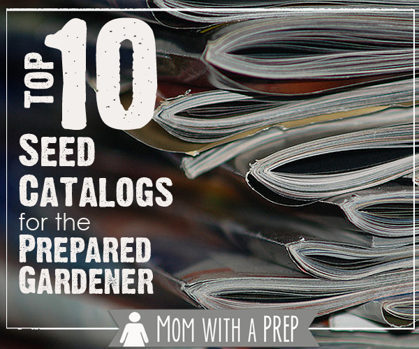 mom with a prep top 10 seed catalogs for the prepared gardener non