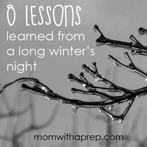 8 Lessons about being prepared for winter that we learned on a long winter's night   Mom with a Prep