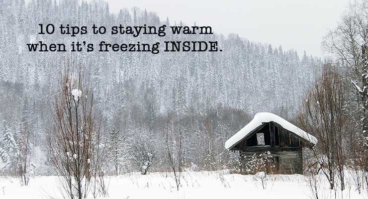How to Stay Warm when it's freezing inside -- tips from an Alaskan homesteader @ MomwithaPREP.com
