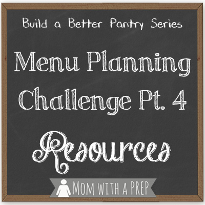 Build a Better Pantry: The Menu Planning Challenge pt 4 {The Resources}