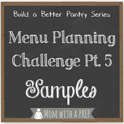 Build a Better Pantry: The Menu Planning Challenge pt 5 {The Samples}