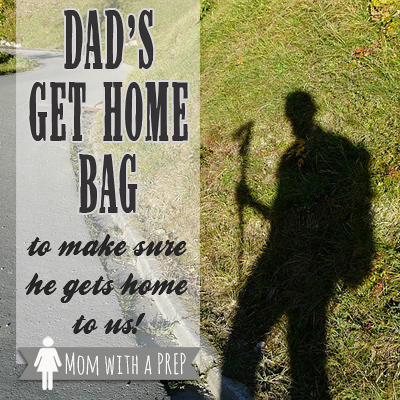 Dad's Get Home Bag - or that stuff he cramps in his pack to make sure he can get home to us!