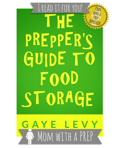 Mom with a PREP | I read it for you! The Prepper's Guide to Food Storage by Gaye Levy : A Book Review
