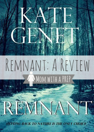 Mom with a PREP | I Read It for You: Remnant the Novel: A Review. Cass went to sleep in the arms of the man she loved...and woke up utterly alone. The last girl on Earth.