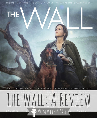Mom with a PREP   I Saw It For You! The Wall: The Review - what would you do if you found yourself the last human alive?