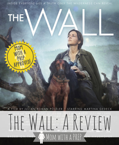 Mom with a PREP | I Saw It For You!  The Wall: The Review - what would you do if you found yourself the last human alive?