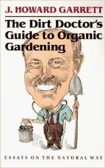 The Dirt Doctor's Guide ot Organic Gardening
