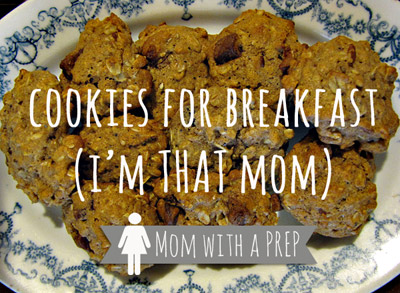 Serving cookies for breakfast? You bet I'm that mom!
