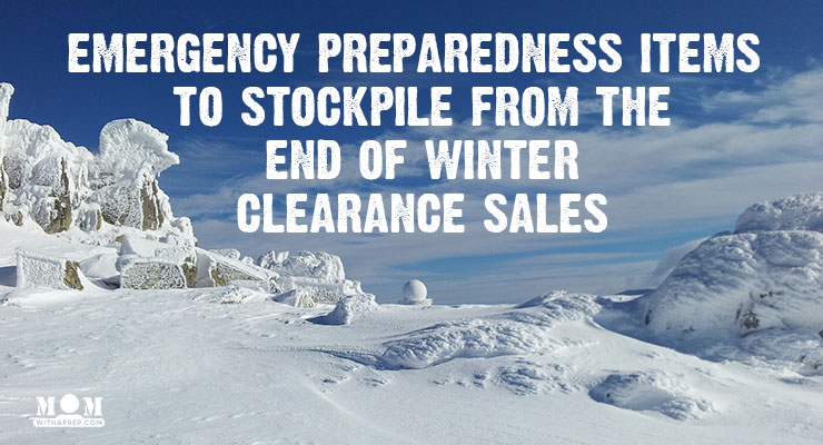 Preparedness Items to get in End of Winter Sales