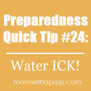 Preparedness Quick Tip #26: This Water Tastes Dirty!