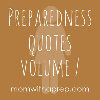 Preparedness Quotes to Challenge, Inspire and Encourage you // Mom with a PREP