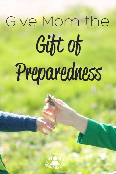 Give Mom the gift that keeps her prepared and more self-reliant - give her the Gift of Preparedness for Mother's Day!