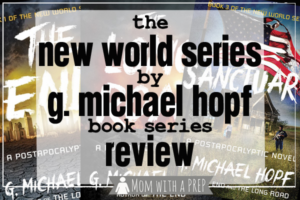 Book review: G. Michael Hopf's New World Series (The End, The Long Road, Sanctuary) and exciting news about a new Conflicted: The Survival Card Game pack for the book series! // Mom with a PREP