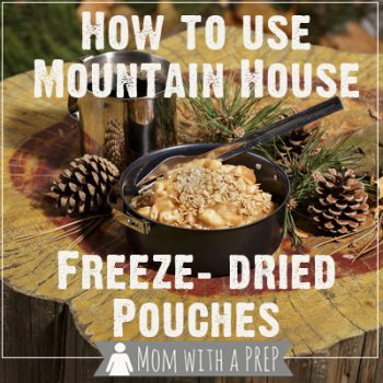 Mom with a PREP | Stocking up on freeze-dried meals is a great way to get your 72 hour kits and hiking packs going without all the weight and fuss. But just how do you use those pouches?