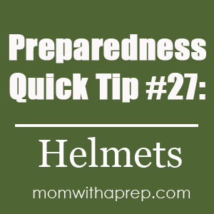 Preparedness Quick Tip #27 : Use Helmet