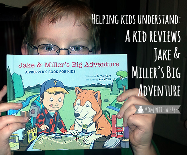 Need a way to help your children understand the concept of preparedness? Here's a great book, reviewed by a kid, that can help them understand! Jake & Miller's Big Adventure!