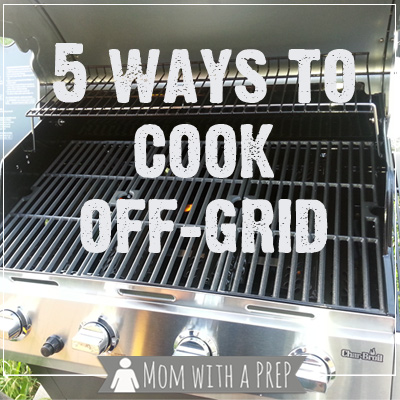 5+ Ways to Cook Off-Grid without Power