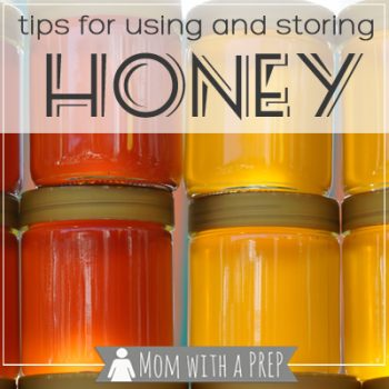 Mom with a PREP | Tips for Storing and Using Honey - a forever food