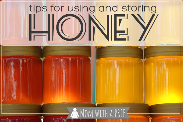 Mom with a PREP   Tips for Storing and Using Honey - a forever food